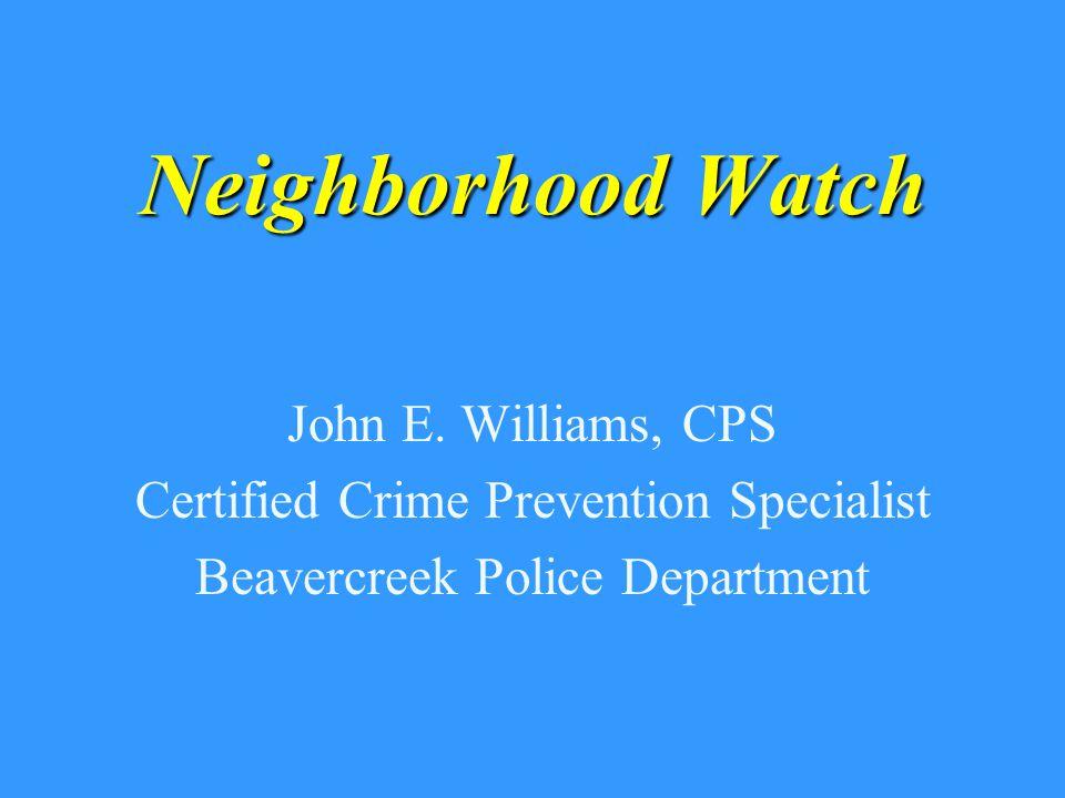 Neighborhood Watch John E.