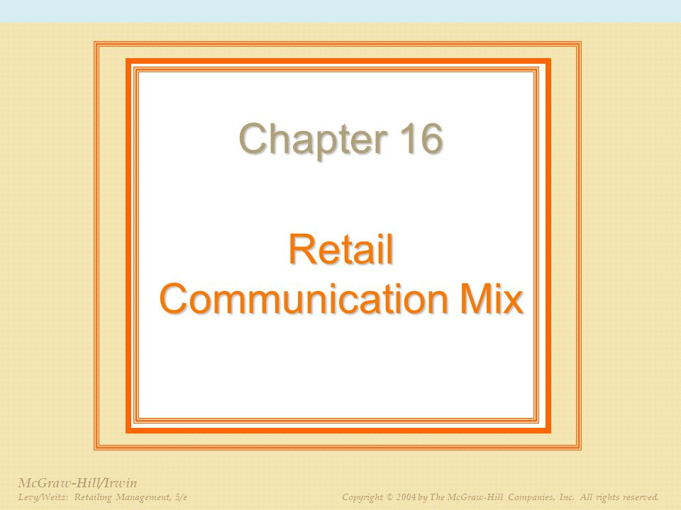 PPT 16-2 McGraw-Hill/Irwin Levy/Weitz: Retailing Management, 5/e Copyright © 2004 by The McGraw-Hill Companies, Inc.