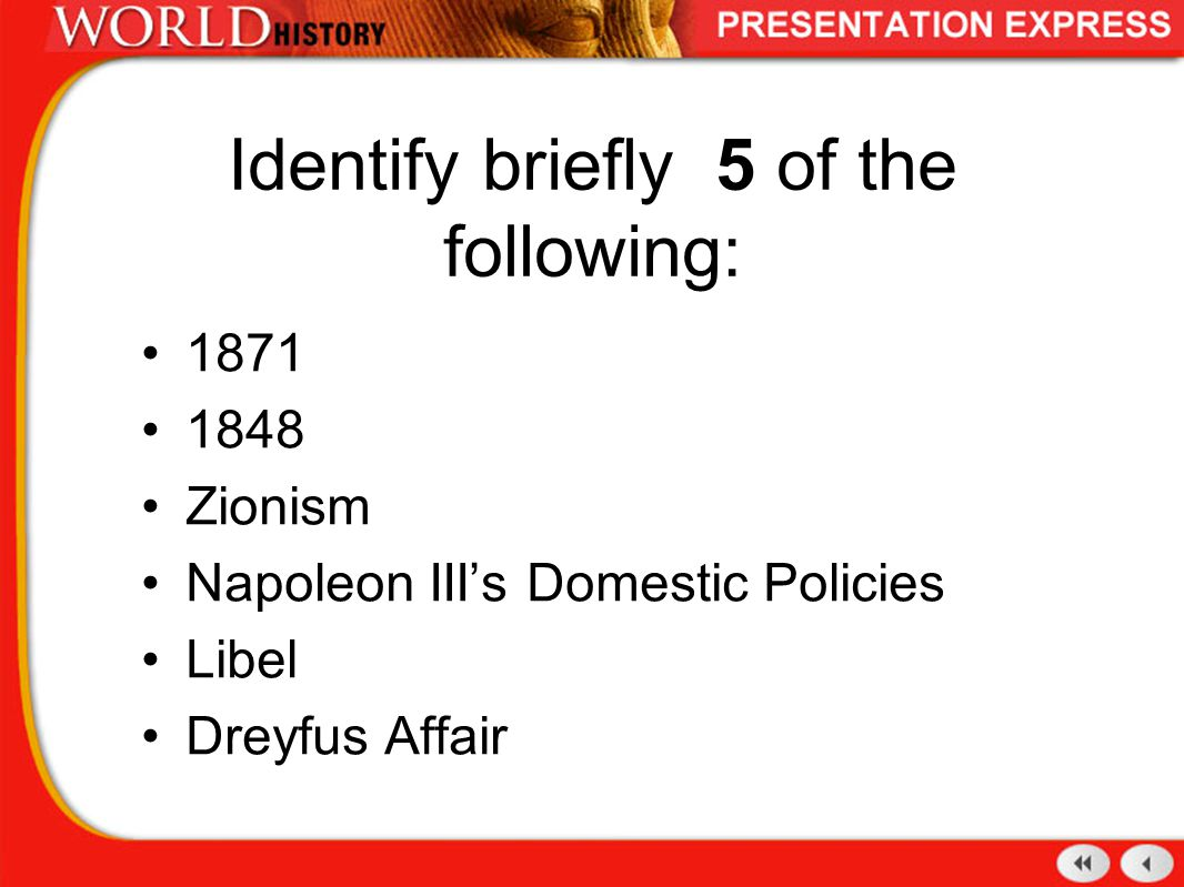 Identify briefly 5 of the following: 1871 1848 Zionism Napoleon III's Domestic Policies Libel Dreyfus Affair