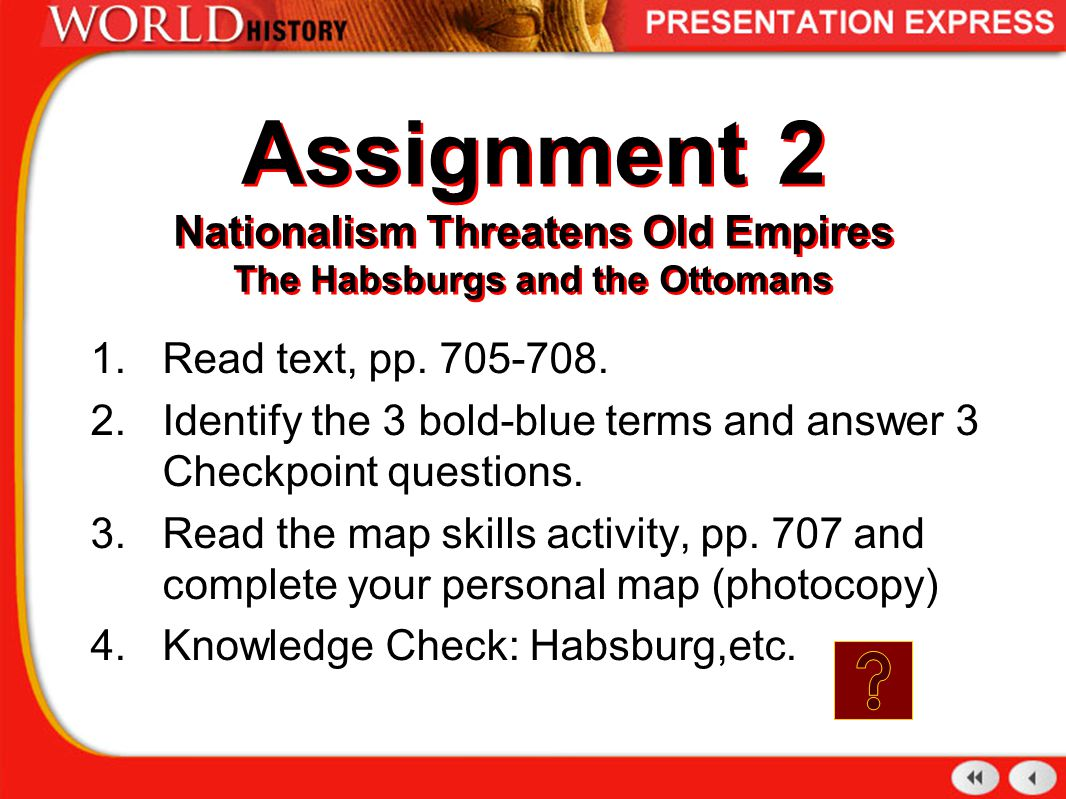 Assignment 2 Nationalism Threatens Old Empires The Habsburgs and the Ottomans 1.Read text, pp.
