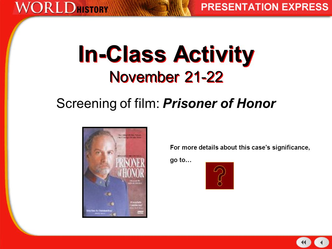 In-Class Activity November 21-22 Screening of film: Prisoner of Honor For more details about this case's significance, go to…