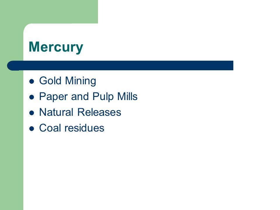 Mercury Gold Mining Paper and Pulp Mills Natural Releases Coal residues