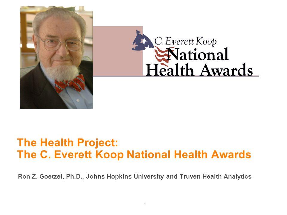 1 The Health Project: The C. Everett Koop National Health Awards Ron Z.