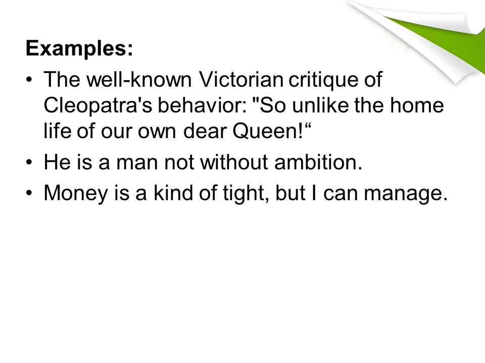 Examples: The well-known Victorian critique of Cleopatra's behavior: