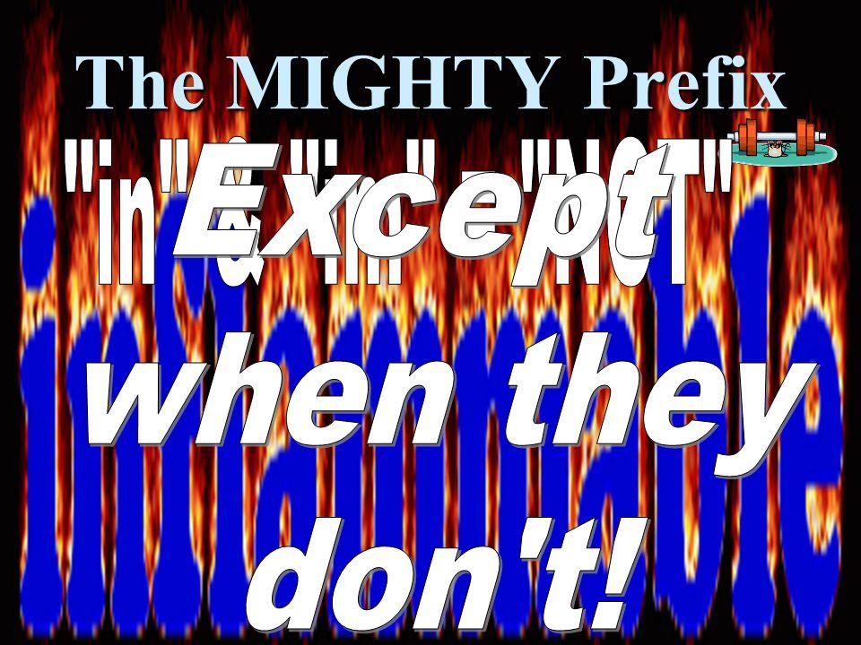 The MIGHTY Prefix