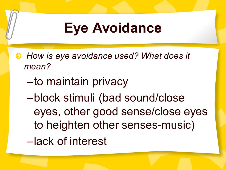 Eye Avoidance How is eye avoidance used.What does it mean.