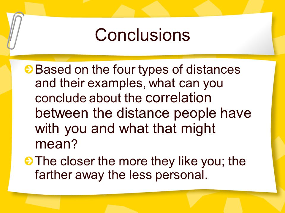 Conclusions Based on the four types of distances and their examples, what can you conclude about the correlation between the distance people have with