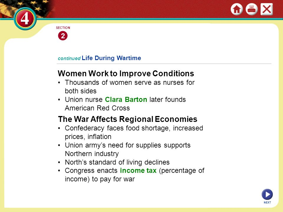 NEXT continued Life During Wartime Women Work to Improve Conditions Thousands of women serve as nurses for both sides Union nurse Clara Barton later f