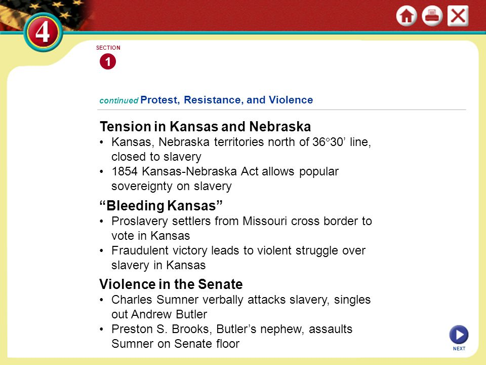 continued Protest, Resistance, and Violence Tension in Kansas and Nebraska Kansas, Nebraska territories north of 36  30' line, closed to slavery 1854