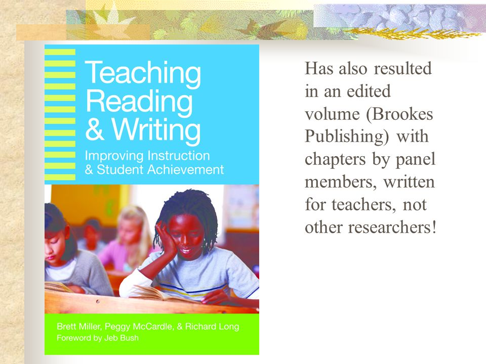 Has also resulted in an edited volume (Brookes Publishing) with chapters by panel members, written for teachers, not other researchers!