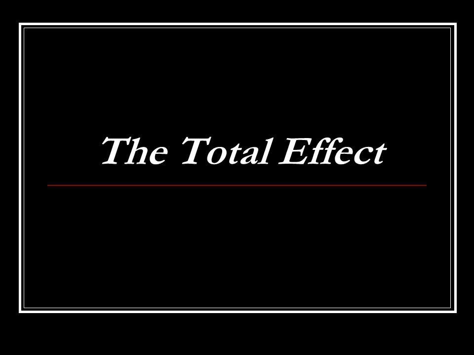 The Total Effect