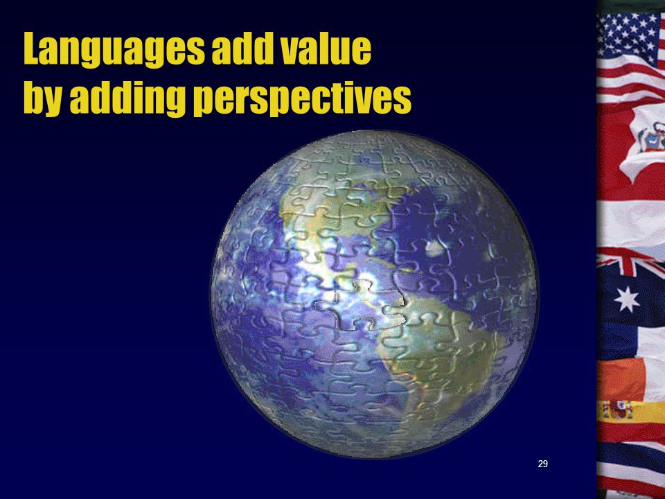 29 Languages add value by adding perspectives