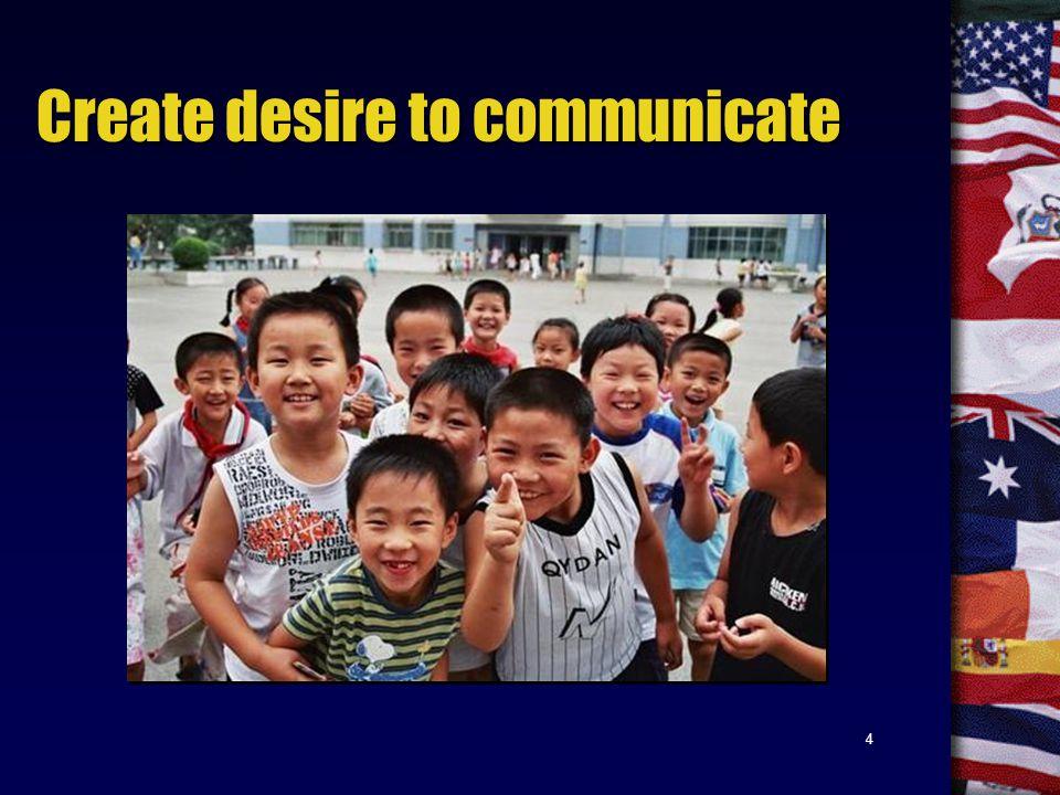 4 Create desire to communicate