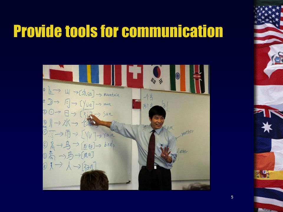 5 Provide tools for communication