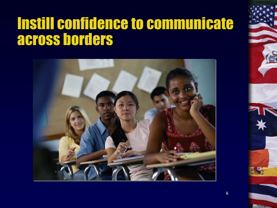 6 Instill confidence to communicate across borders
