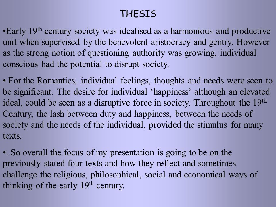 THESIS Early 19 th century society was idealised as a harmonious and productive unit when supervised by the benevolent aristocracy and gentry. However
