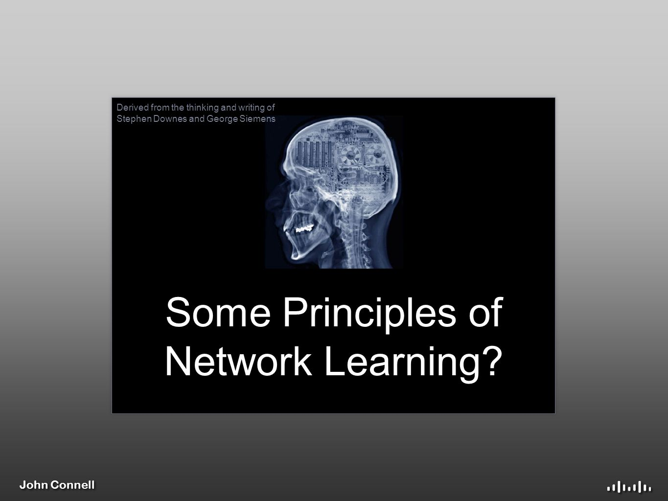 John Connell Some Principles of Network Learning.