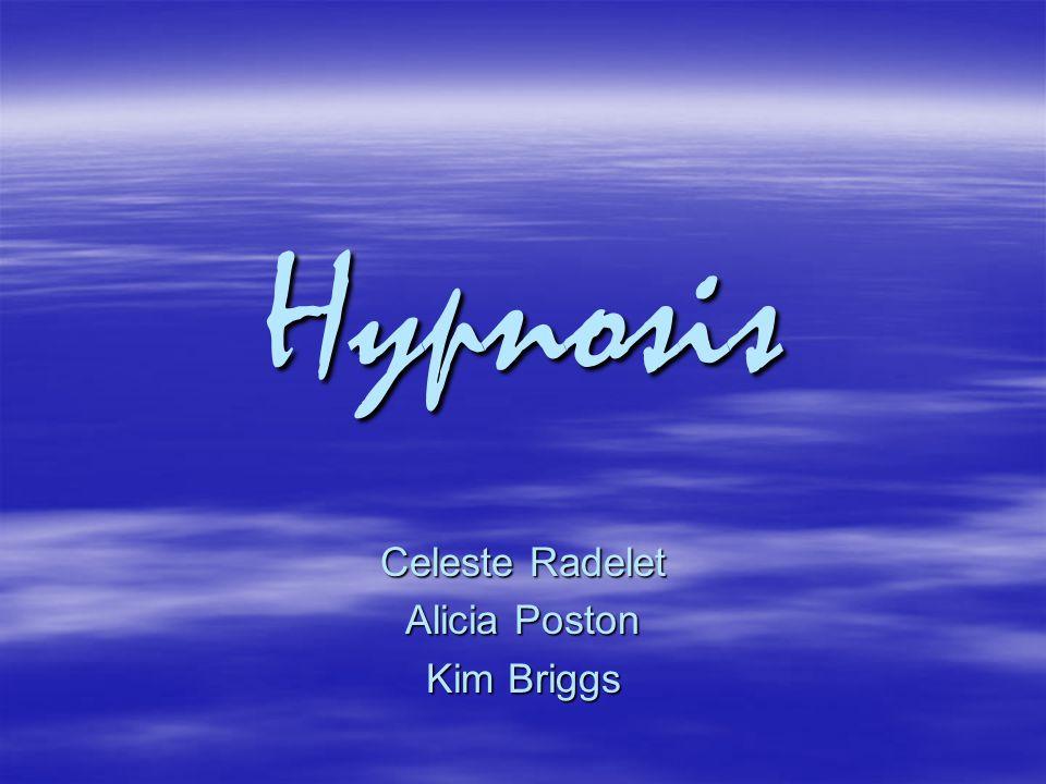 Hypnosis Celeste Radelet Alicia Poston Kim Briggs