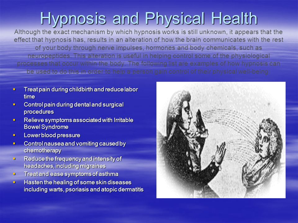 Hypnosis and Physical Health Hypnosis and Physical Health Although the exact mechanism by which hypnosis works is still unknown, it appears that the e