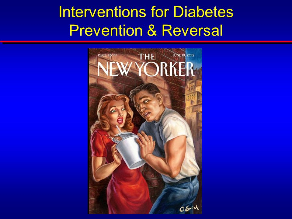 Interventions for Diabetes Prevention & Reversal