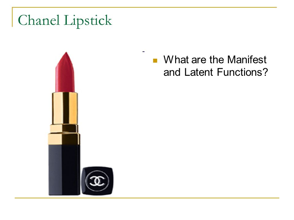 Chanel Lipstick What are the Manifest and Latent Functions?
