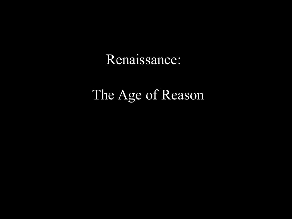 Renaissance: The Age of Reason