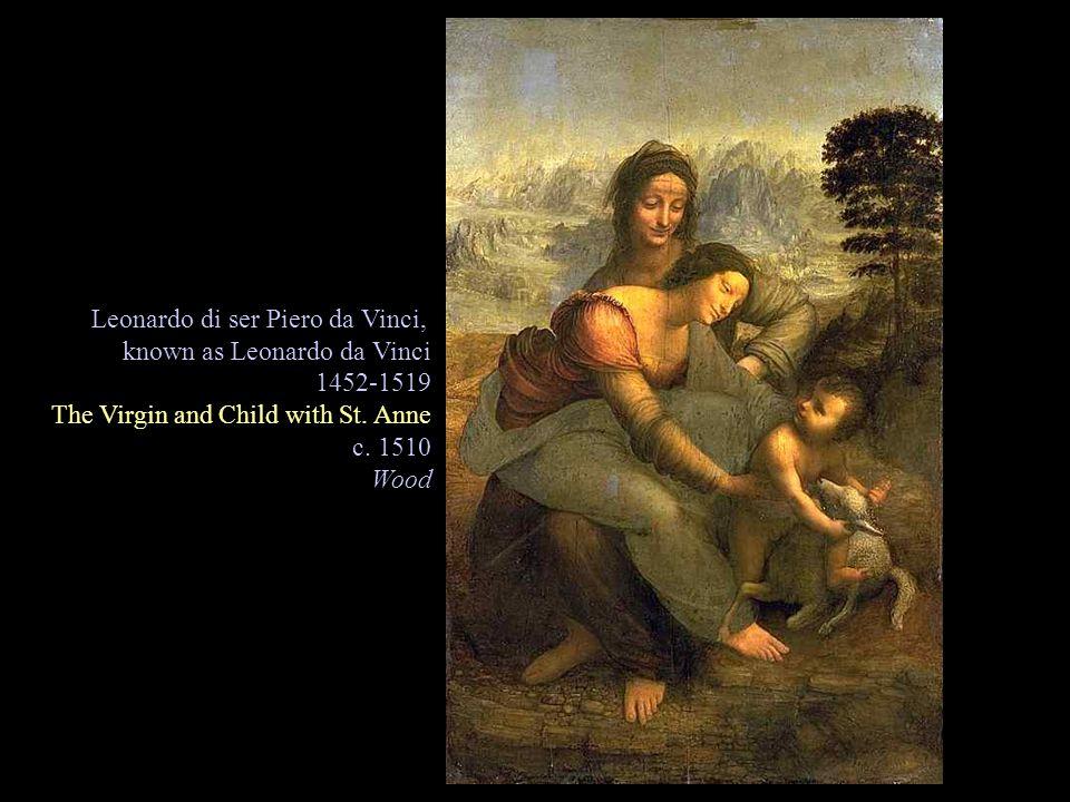 Leonardo di ser Piero da Vinci, known as Leonardo da Vinci 1452-1519 The Virgin and Child with St.
