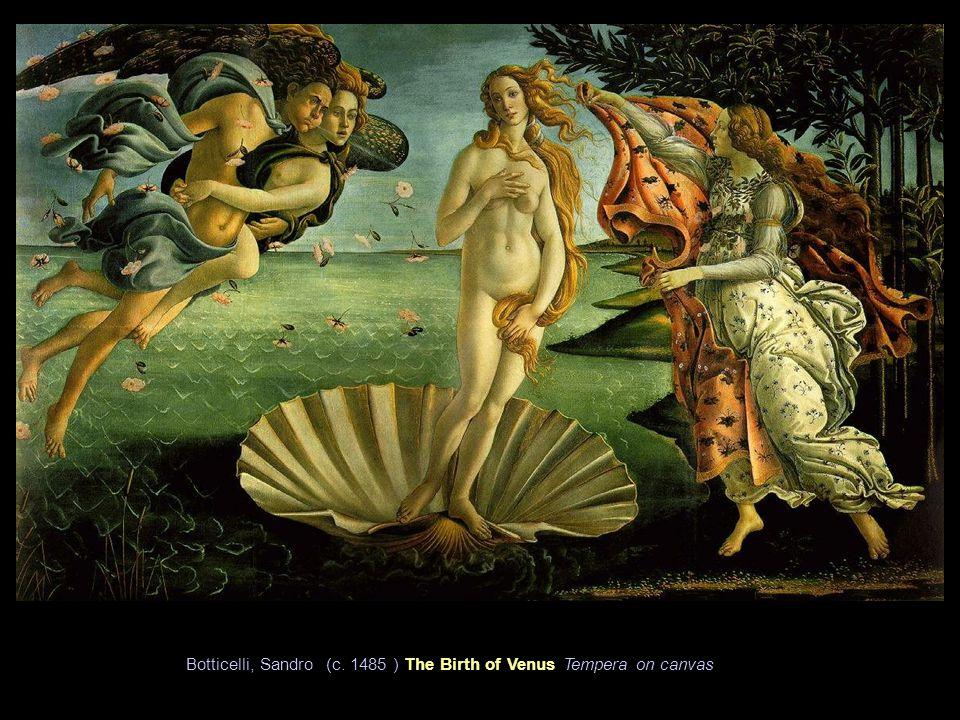 Botticelli, Sandro (c. 1485 ) The Birth of Venus Tempera on canvas