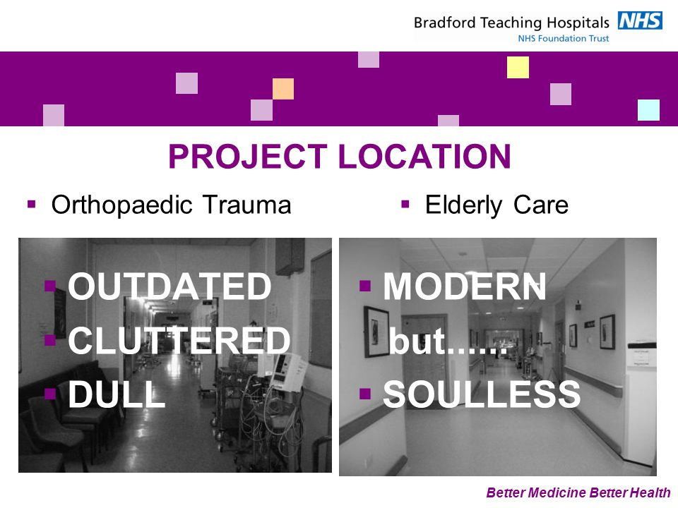 PROJECT LOCATION  Elderly Care  Orthopaedic Trauma  MODERN but......