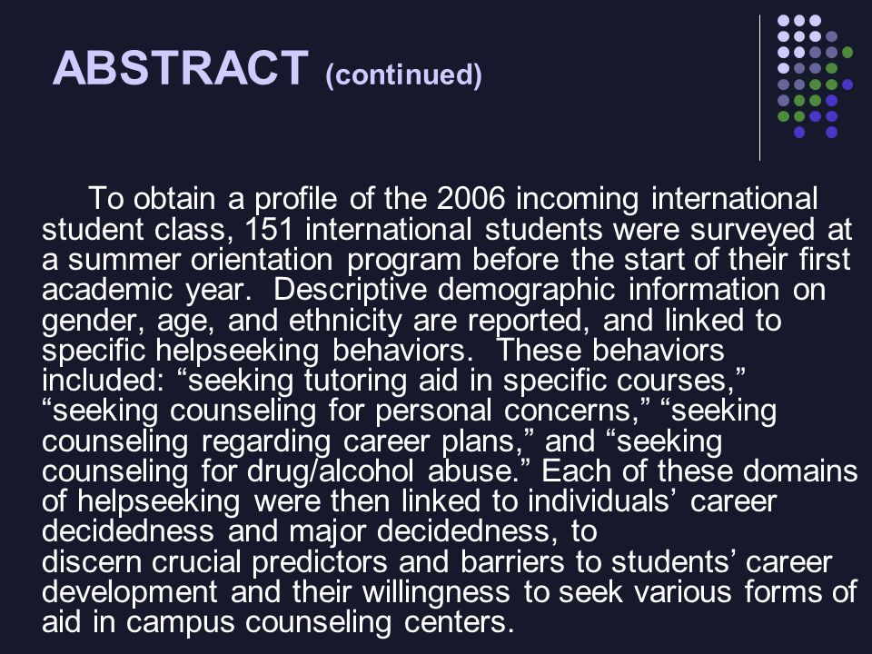 ABSTRACT (continued) To obtain a profile of the 2006 incoming international student class, 151 international students were surveyed at a summer orient
