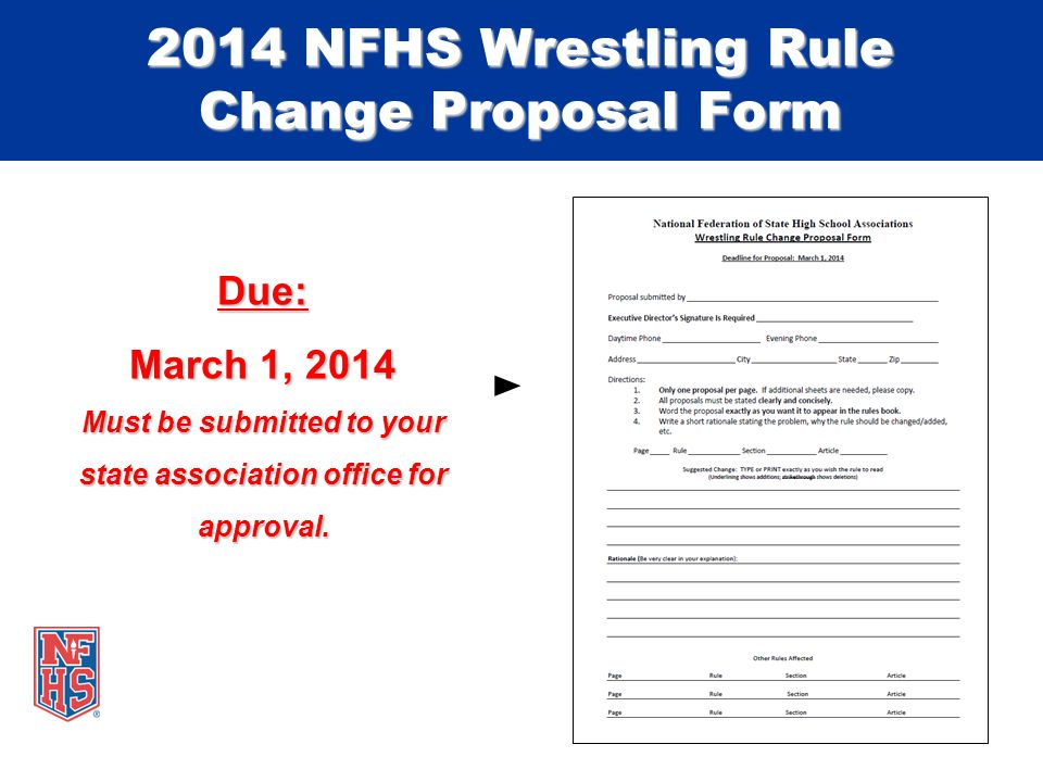 Due: March 1, 2014 Must be submitted to your state association office for approval.
