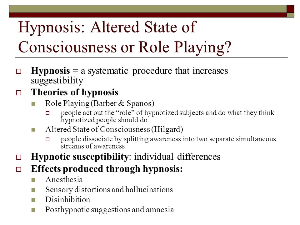 Hypnosis: Altered State of Consciousness or Role Playing.