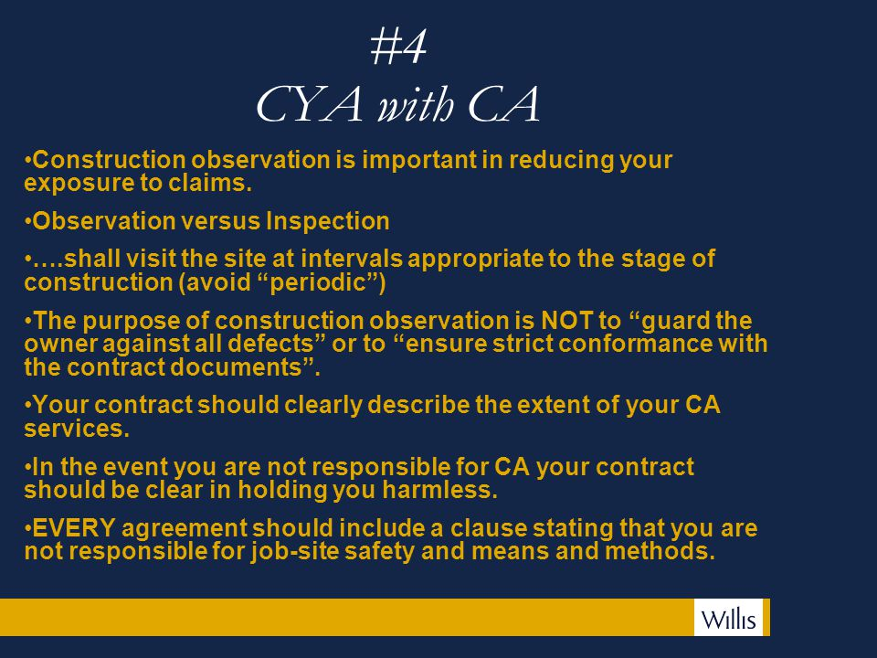 #4 CYA with CA Construction observation is important in reducing your exposure to claims.