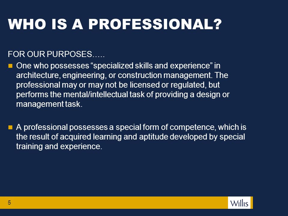 5 WHO IS A PROFESSIONAL.FOR OUR PURPOSES…..