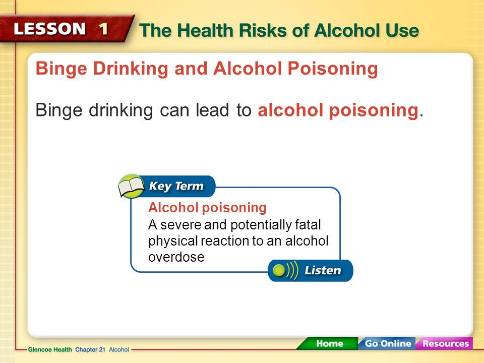 Binge Drinking and Alcohol Poisoning Binge drinking can severely impair the drinker's body systems. Binge drinking Drinking five or more alcoholic dri