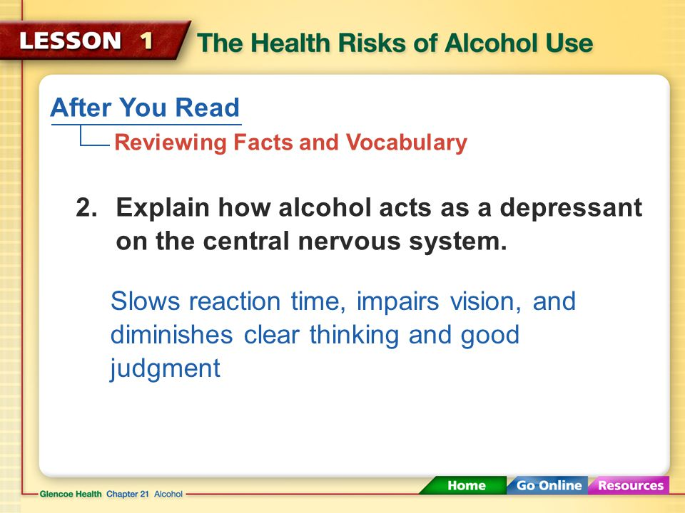 After You Read Reviewing Facts and Vocabulary The state in which the body is poisoned by alcohol or another substance, and mental and physical control