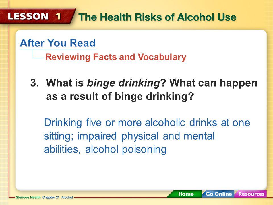 After You Read Reviewing Facts and Vocabulary 2.Explain how alcohol acts as a depressant on the central nervous system. Slows reaction time, impairs v