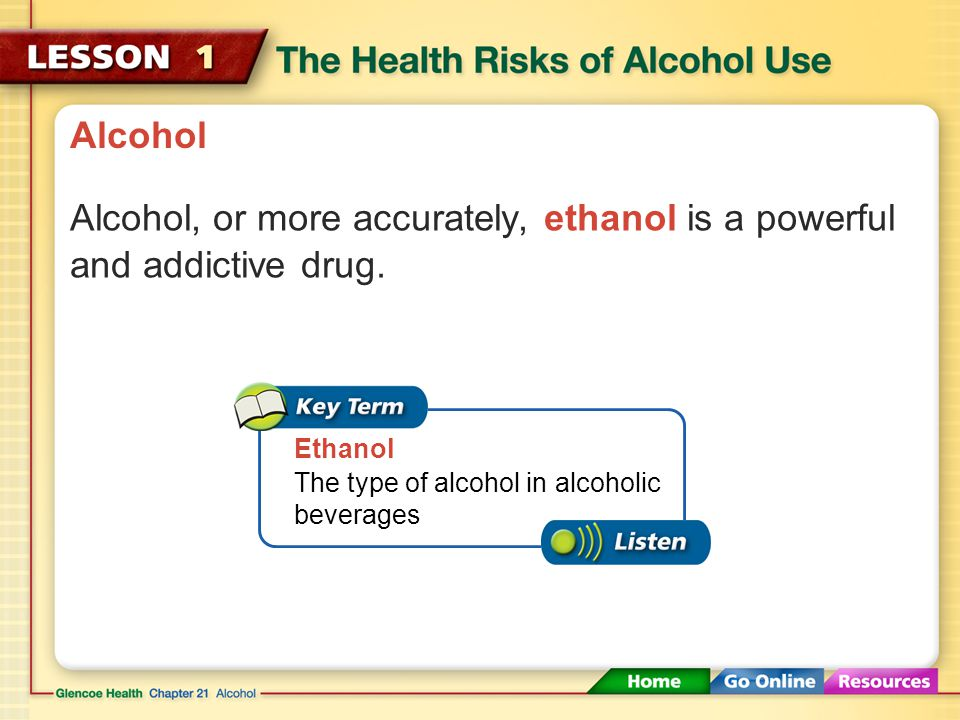 Short-Term Effects of Alcohol Alcohol use can decrease your performance in activities you enjoy.