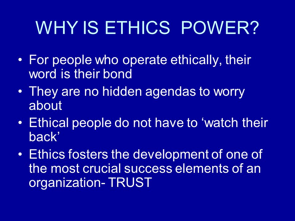 WHY IS ETHICS POWER.