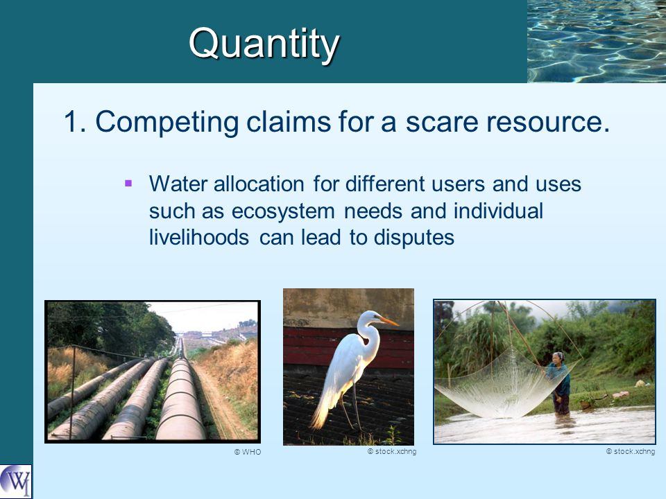 Quantity 1.Competing claims for a scare resource.
