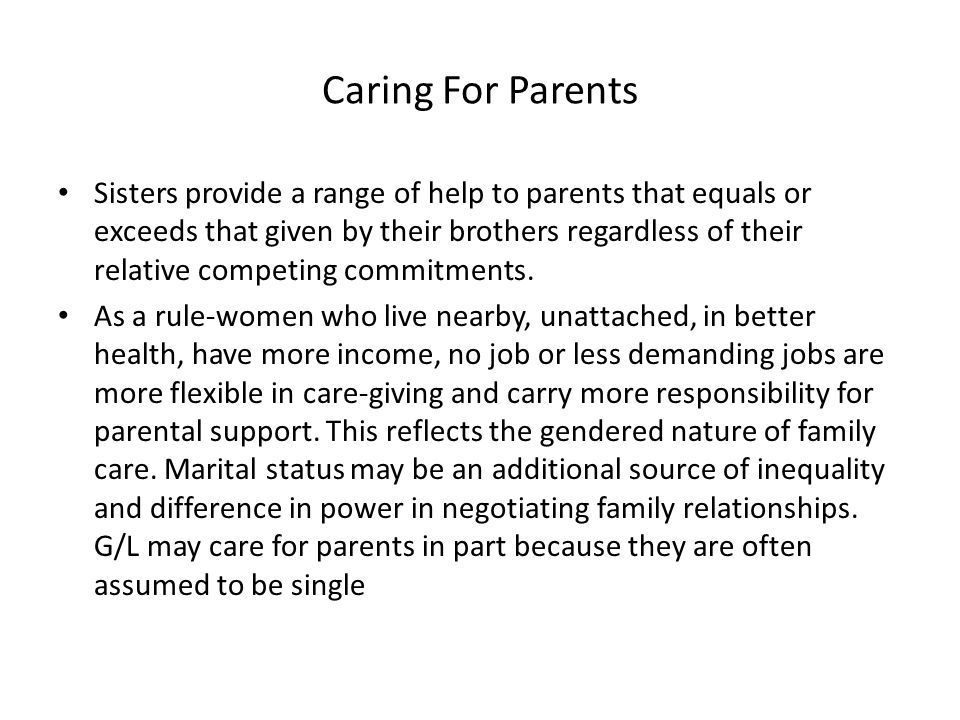 Caring For Parents Sisters provide a range of help to parents that equals or exceeds that given by their brothers regardless of their relative competi