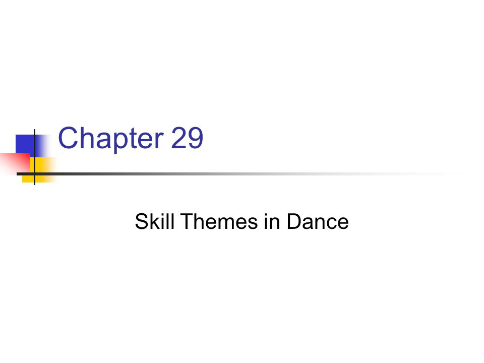 Chapter 29 Skill Themes in Dance
