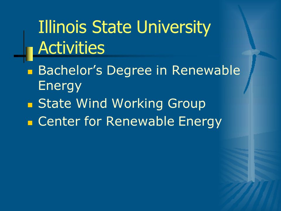 Planning/Permitting 20 projects with 2,906 MW of generating capacity in 11 counties Baileyville Wind Farm, Eurus Crescent Ridge II, Lancaster Farm, Oak Prairie Wind Farm, Big Sky Wind Farm, EcoGrove Wind LLC, Genesco, Illinois, Mendota Township, Sherrard School District, Big Sky Wind Farm, Macoupin County Wind, Blackstone Wind Farm, Top Crop Wind Farm, EcoGrove Wind Farm Phase I,Agriwind LLC, Agriwind II, Crescent Ridge II, Cayuga Ridge, Iberdrola – Unnamed, GSG 6, LLC