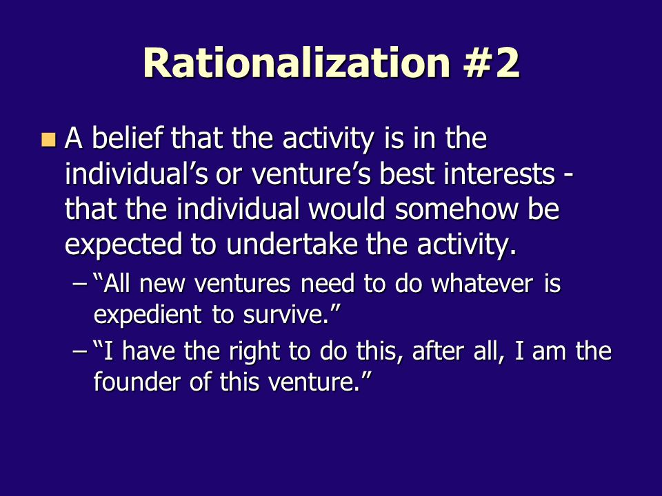 A belief that the activity is in the individual's or venture's best interests - that the individual would somehow be expected to undertake the activity.
