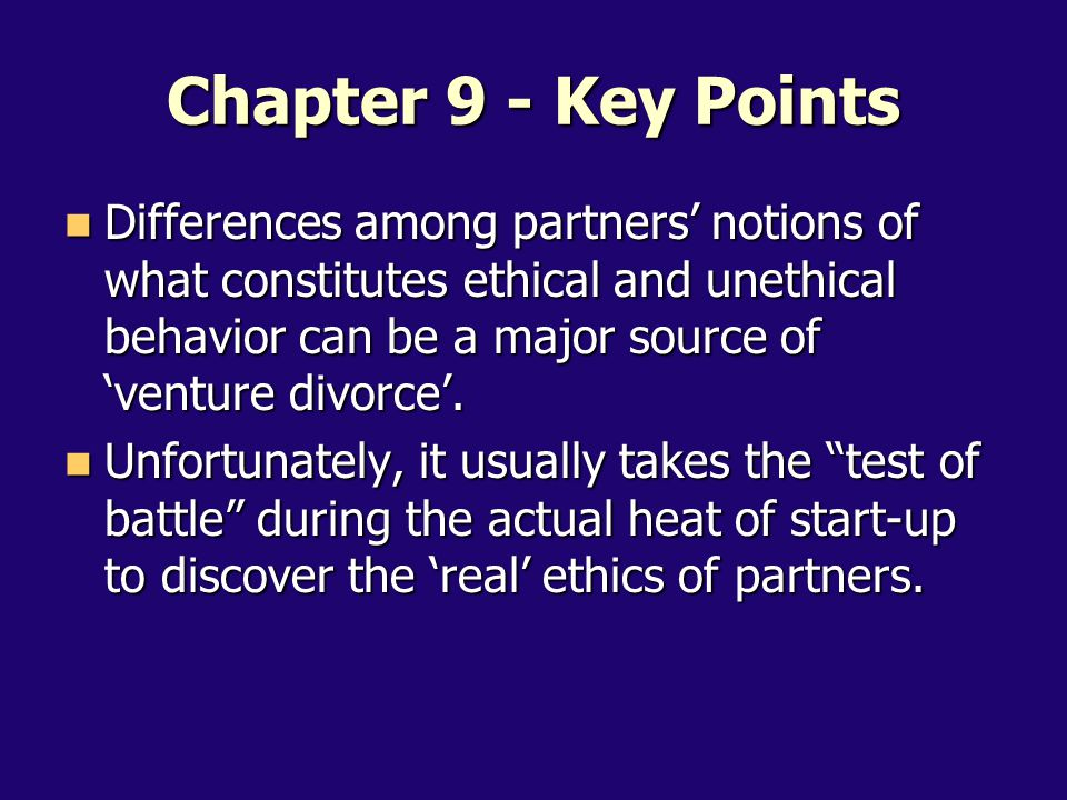 Differences among partners' notions of what constitutes ethical and unethical behavior can be a major source of 'venture divorce'.