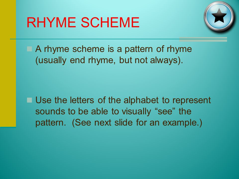 NEAR RHYME a.k.a imperfect rhyme, close rhyme The words share EITHER the same vowel or consonant sound BUT NOT BOTH ROSE LOSE á Different vowel sounds