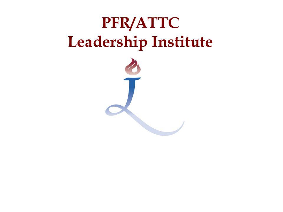 PFR/ATTC Leadership Institute