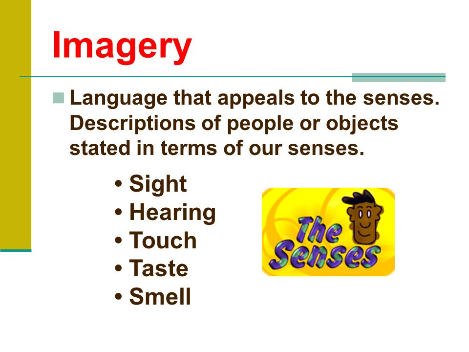 Types of Figurative Language Imagery Simile Metaphor Alliteration Personification Onomatopoeia Hyperbole Idioms