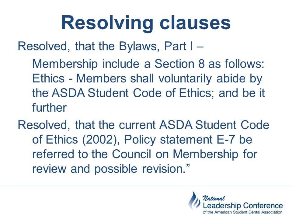 Recent example Resolution Number 303-2012: Resolved, that an Advanced Standing Program Liaison Position and/or subcommittee be created at the national level in order to benefit the organization at large over the coming years.
