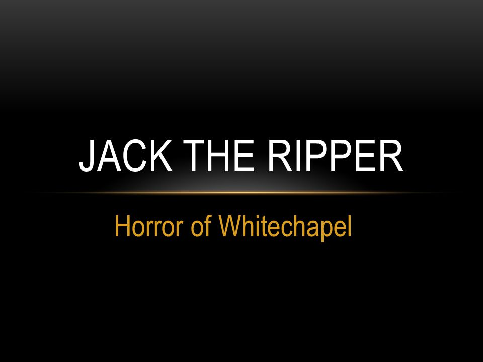 Horror of Whitechapel JACK THE RIPPER